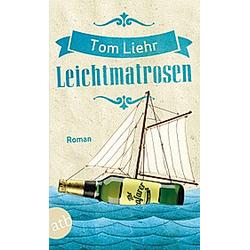 Leichtmatrosen. Tom Liehr  - Buch