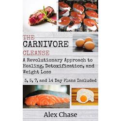 The Carnivore Cleanse: eBook von Alex Chase