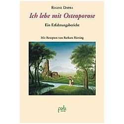 Ich lebe mit Osteoporose. Regine Dapra  - Buch