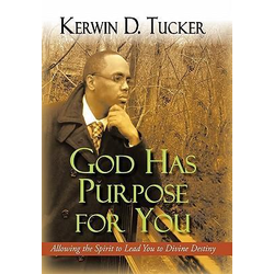 God Has Purpose for You als Buch von Kerwin D. Tucker