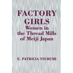 Factory Girls als Buch von E. Patricia Tsurumi