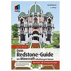 Let's Play. Dein Redstone-Guide. Daniel Braun  - Buch