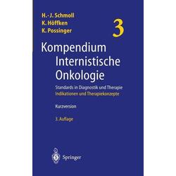Kompendium Internistische Onkologie. Standards in Diagnostik und Therapie: eBook von