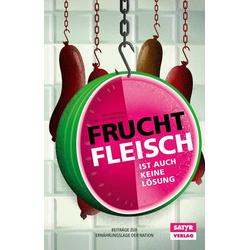 Fruchtfleisch ist auch keine Lösung: eBook von