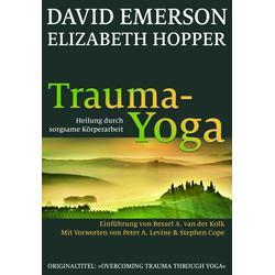 Trauma-Yoga: Buch von David Emerson/ Elizabeth Hopper