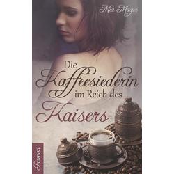 Die Kaffeesiederin als Buch von Mia Mazur
