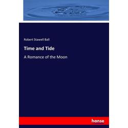 Time and Tide als Buch von Robert Stawell Ball
