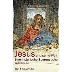 Jesus und seine Welt. Cay Rademacher  - Buch