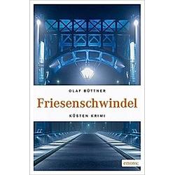 Friesenschwindel. Olaf Büttner  - Buch