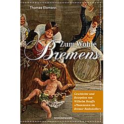 Zum Wohle Bremens. Thomas Elsmann  - Buch