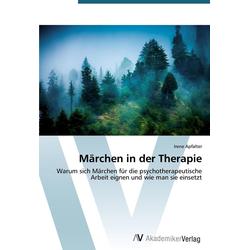 Märchen in der Therapie: Buch von Irene Apfalter