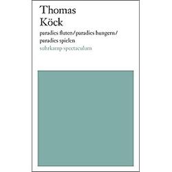 paradies fluten / paradies hungern / paradies spielen. Thomas Köck  - Buch