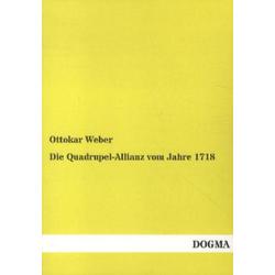 Die Quadrupel-Allianz vom Jahre 1718 als Buch von Ottokar Weber