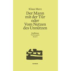 Der Mann mit der Tür oder Vom Nutzen des Unnützen als Buch von Klaus Merz