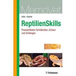 ReptilienSkills - Praxisleitfaden Schildkröten, Echsen und Schlangen