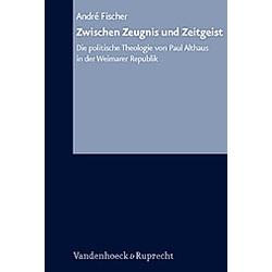 Zwischen Zeugnis und Zeitgeist. Andre Fischer  - Buch