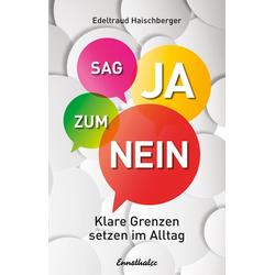 Sag Ja zum Nein als Buch von Edeltraud Haischberger