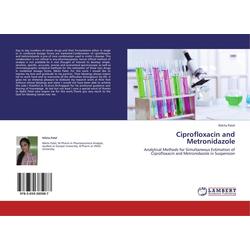 Ciprofloxacin and Metronidazole als Buch von Nikita Patel