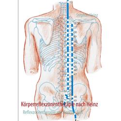 Körperreflexzonentherapie nach Heinz: eBook von Stephan Heinz