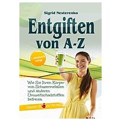 Entgiften von A bis Z. Sigrid Nesterenko  - Buch