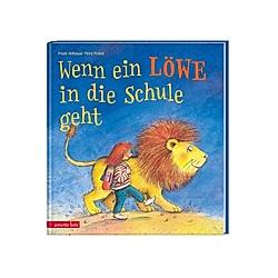 Wenn ein Löwe in die Schule geht. Friedl Hofbauer  - Buch