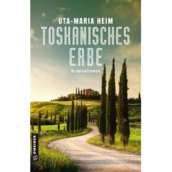 Toskanisches Erbe als Buch von Uta-Maria Heim