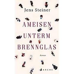 Ameisen unterm Brennglas. Jens Steiner  - Buch