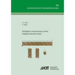 Steifigkeit axial beanspruchter Vollgewindeschrauben als Buch von Hans Joachim Blaß/ Yvonne Steige
