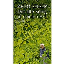 Der alte König in seinem Exil. Arno Geiger  - Buch