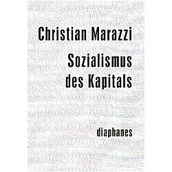 Sozialismus des Kapitals. Christian Marazzi  - Buch