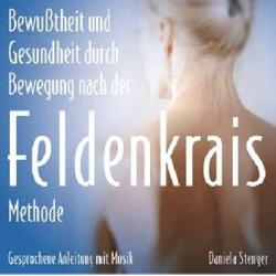 Die Feldenkrais Methode. CD als Hörbuch CD von Daniela Stenger