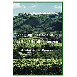 Vergängliche Schatten in den Uhudler Bergen. Christine Feichtinger  - Buch