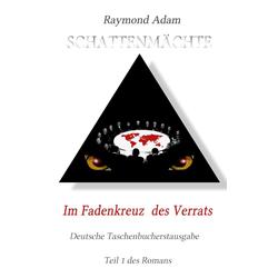 Im Fadenkreuz des Verrats als Buch von Raymond Adam