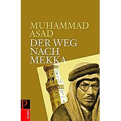 Der Weg nach Mekka. Muhammad Asad  - Buch