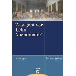 Was geht vor beim Abendmahl?: Buch von Michael Welker