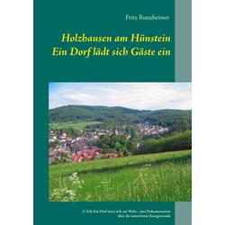 Holzhausen am Hünstein - Ein Dorf lädt sich Gäste ein als Buch von Fritz Runzheimer