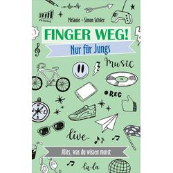 Finger weg! Nur für Jungs als Buch von Melanie & Simon Schüer/ Simon Schüer