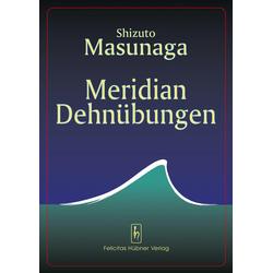 Meridian Dehnübungen als Buch von Shitsuto Masunaga