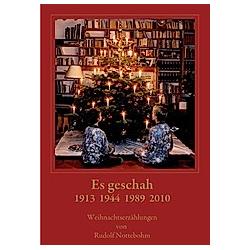 Es geschah 1913-1944  1989-2010. Rudolf Nottebohm  - Buch