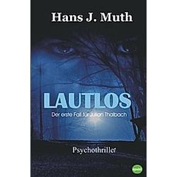 Lautlos. Hans J. Muth  - Buch
