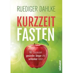 Kurzzeitfasten als Buch von Ruediger Dahlke