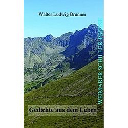 Gedichte aus dem Leben. Walter Ludwig Brunner  - Buch