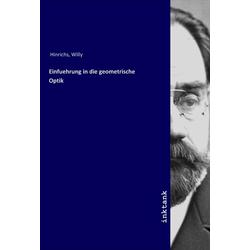 Einfuehrung in die geometrische Optik als Buch von Willy Hinrichs