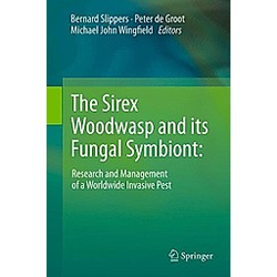 The Sirex Woodwasp and its Fungal Symbiont: - Buch