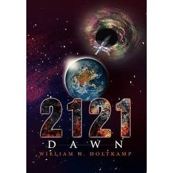 2121- Dawn als Buch von William H. Holtkamp