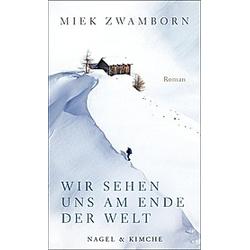 Wir sehen uns am Ende der Welt. Miek Zwamborn  - Buch