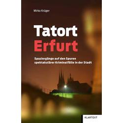 Tatort Erfurt als Buch von Mirko Krüger