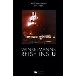 Winkelmanns Reise ins U. Adolf Winkelmann  Jost Krüger  - Buch