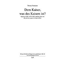 Dem Kaiser  was des Kaisers ist?. Thomas Neumann  - Buch