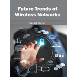 Future Trends of Wireless Networks als Buch von